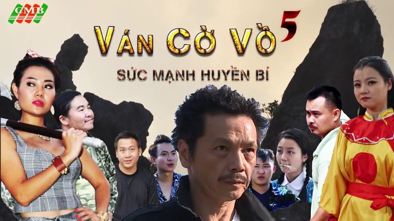 Ván Cờ Vồ 5 – Sức Mạnh Huyền Bí – Phim Hài Tết 2018